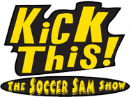 Kick This - The Soccer Sam Show